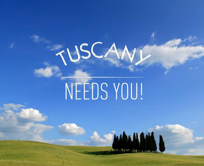 Tuscany Needs You